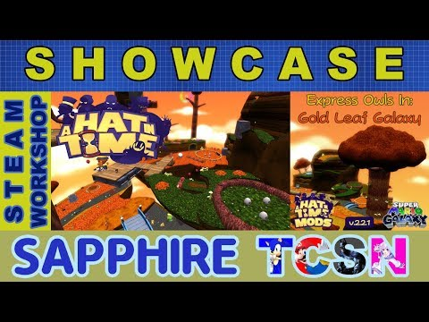 SHOWCASE | WORKSHOP | A Hat in Time: Gold Leaf Galaxy | Sapphire TCSN