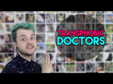 TRANSPHOBIC DOCTORS!