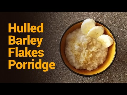 Hulled Barley Flakes porridge recipe