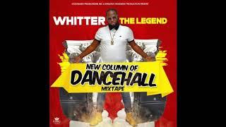 Whitter The Legend - New Column Of Dance Hall [Mixtape]