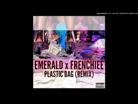 Plastic Bag (Drake & Future Remix) - Emerald Sarter ft. Frenchiee