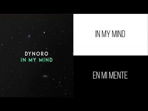 Dynoro Gigi DAgostino - In My Mind  Letra Ingles & Español