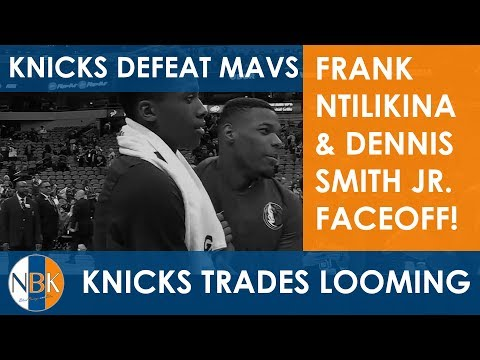 New York Knicks Live Postgame: Knicks beat Dallas on the Road; Frank Ntilikina vs Dennis Smith Jr.
