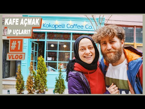 KAFE AÇMAK : Kokopelli Coffee'yi NASIL AÇTIK - Hello People Vlog #1