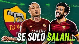 Nainggolan, Manolas, Salah: se la Roma NON avesse venduto... ► XI Titolare