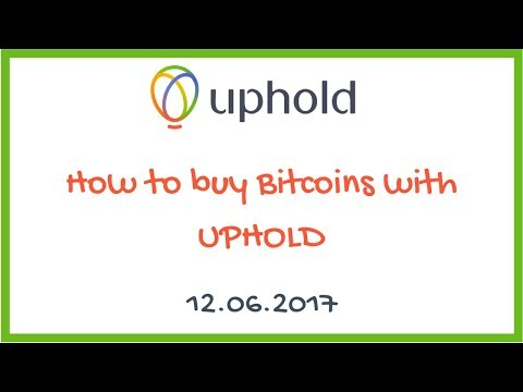 How To Buy Bitcoins With Uphold