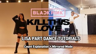 Download Video [Lisa Part] BLACKPINK-KILL THIS LOVE Dance Tutorials for LISA Part |Count Explanation+Mirrored Mode| MP3 3GP MP4