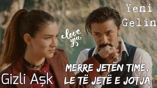 Gizli Aşk ( Dashuri e Fshehtë ) Albanian Lyrical | Feride Hilal Akın & Hakan Tunçbilek | Yeni Gelin Video