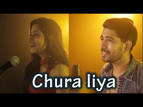 Chura Liya Cover - Sajan Patel Feat. Veena Parasher