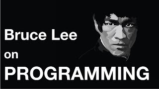 Bruce Lee On Programming