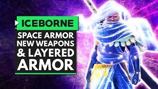 Monster Hunter World Iceborne   Space Armor, New Weapons, Snow Fights & More Layered Armor!