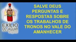 PERGUNTAS E RESPOSTAS SOBRE O TRABALHOS DE TRONOS