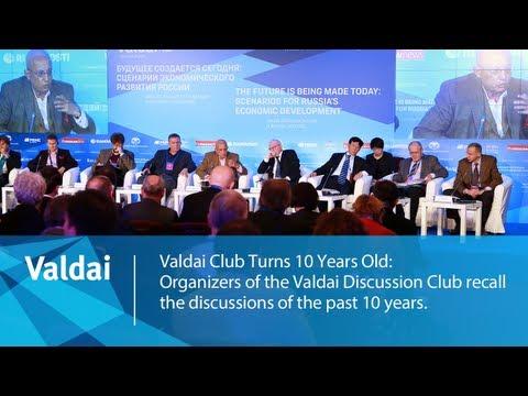 Valdai Club Turns 10 Years Old