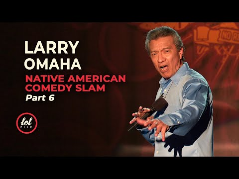 Larry Omaha • Native American Comedy Slam • Part 6 | LOLflix