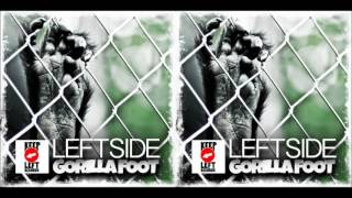 Leftside - Gorilla Foot - May 2013 | @GazaPriiinceEnt