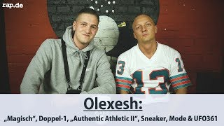 "Olexesh über ""Authentic Athletic II"", UFO361, Sneaker, Mode & seinen Charteinstieg 
