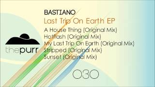 Bastiano - My Last Trip On Earth (Original Mix)