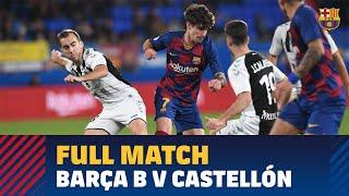FULL MATCH | Barça B v Castellón (2-1)