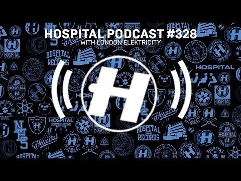 Hospital Records Podcast #328 with London Elektricity