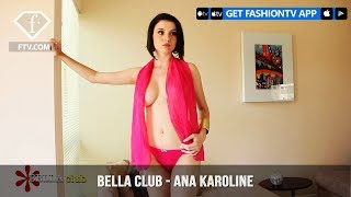Bella Club Presents Your Favorite Sexy Babe Ana Karoline | FashionTV | FTV