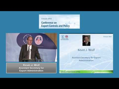 Remarks of Kevin J. Wolf Assistant Secretary of Commerce for Export Administration