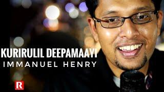 Kurirulil Deepamaayi - Immanuel Henry