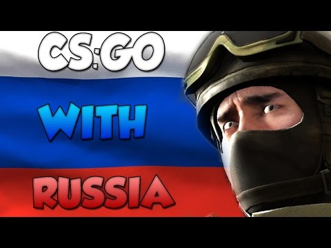 CS:GO With Russia
