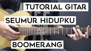 (Tutorial Gitar) BOOMERANG - Seumur Hidupku | Lengkap Dan Mudah
