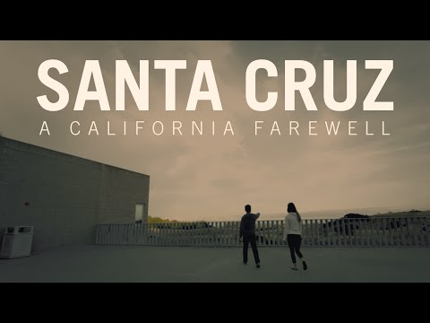 Santa Cruz: A California Farewell