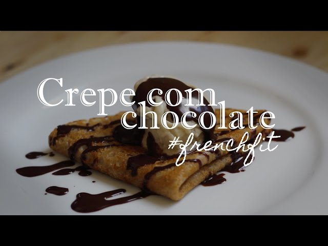 CREPE COM CHOCOLATE E SORVETE | FrenchFit