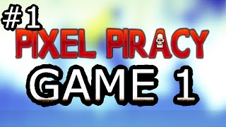 Pixel Piracy (version alpha) Game 1 Part 1/4