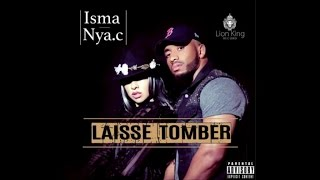 ISMA Ft. NYA C. - LAISSE TOMBER