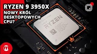 Nowy król desktopowych CPU? Test AMD Ryzen 9 3950x