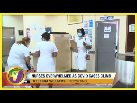 Jamaican Nurses Overwhelmed as Covid Cases Climb   TVJ News - August 5 2021