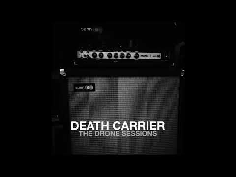 DEATH CARRIER - The Drone Sessions [FULL ALBUM] 2019