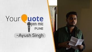 'Be Aabroo' By Ayush Singh , Hindi Poetry , YourQuote Pune (Open Mic 2)