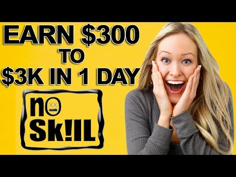 how to make money online Earn $300 to $3K in a Day Without Any Skill
