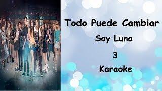 Soy Luna 3 - Todo Puede Cambiar - Karaoke