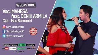 Mahesa Ft. Denik Armila - Welas Riko (Official Music Video)