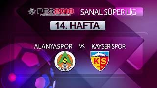 Alanyaspor - Kayserispor | PES 2018 Sanal Süper Lig 14. Hafta