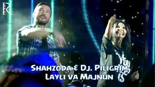Скачать Shahzoda Dj Piligrim Layli Va Majnun Official Video
