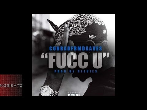 Conrad - Fucc U [Prod. By Clevies] [New 2016]