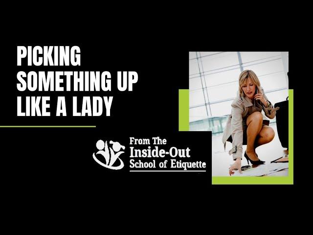 Picking something up Like a Lady | Ladylike Behavior & Posture Tips!