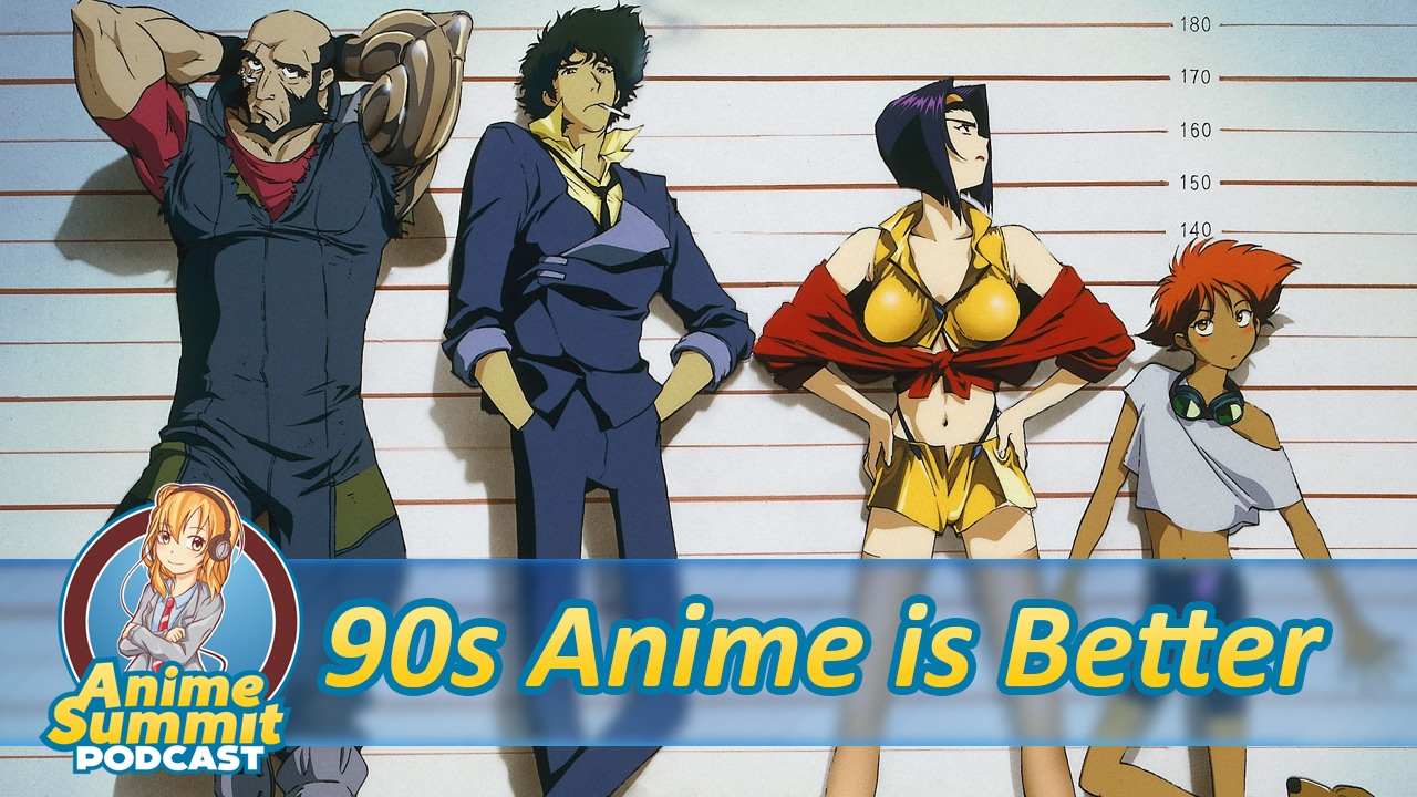 Anime Characters 90s : S anime is better podcast youtube