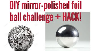 DIY Japanese Mirror-Polished Foil Ball Challenge + HACK!!