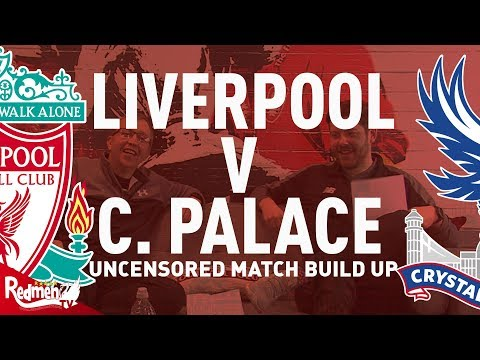 Liverpool v Crystal Palace   Uncensored Match Build Up