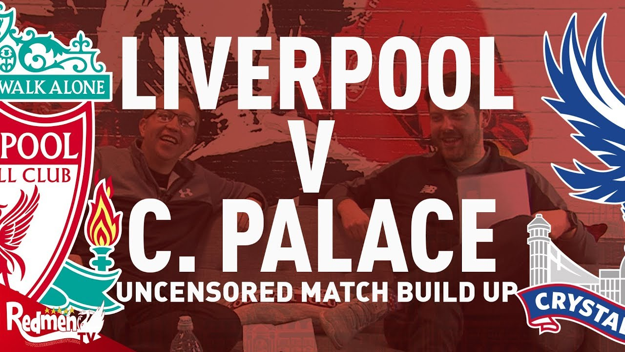 Liverpool V Crystal Palace Match Build Up