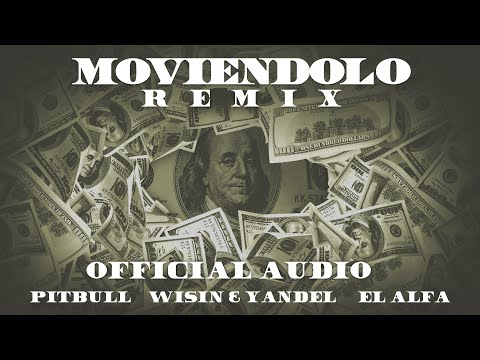 Pitbull x Wisin & Yandel x El Afla – Moviéndolo (Remix) [Official Audio]
