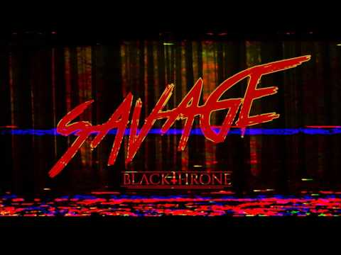 BLACKTHRONE - Savage (Official Audio) [CORE COMMUNITY PREMIERE]