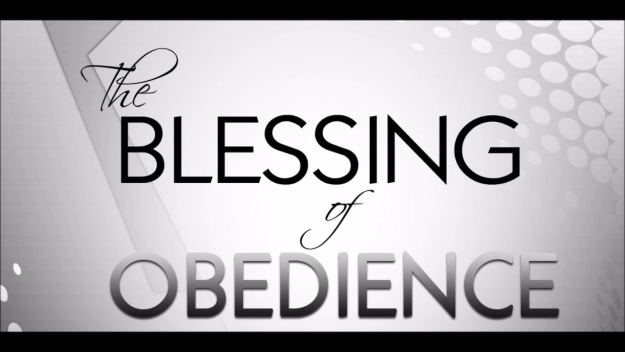The Blessings Of Obedience 10/30/16 - YouTube